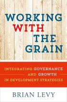 Image for Brian Levy on the Integrating Governance and Growth in Development Strategies