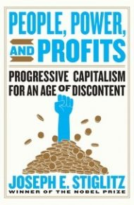 People, Power, and Profits by Joseph Stiglitz